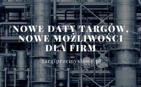 Nowe-daty-targow-nowe-mozliwosci-dla-firm-dlaProdukcji.pl