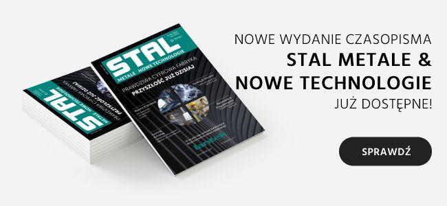 """Nowe wydanie STAL, Metale & Nowe Technologie"""" technologie obróbki"""