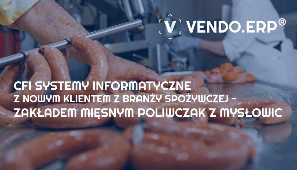 CFI-Systemy-Informatyczne-z-Zakładem-Miesnym-POLIWCZAK-z-Mysłowic-VENDO.ERP-dlaProdukcji.pl