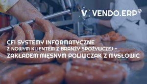 CFI-Systemy-Informatyczne-z-Zakładem-Miesnym-POLIWCZAK-z-Mysłowic-dlaProdukcji.pl